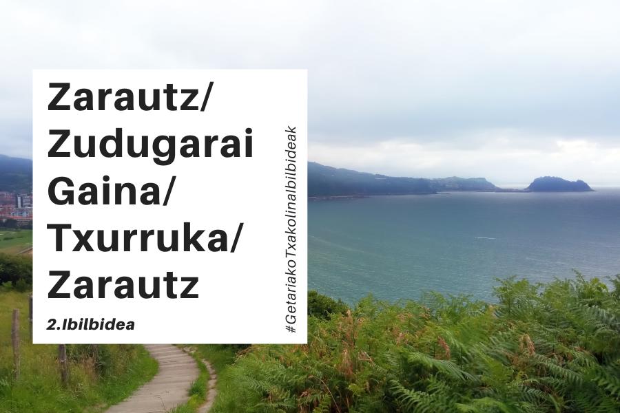 Txakolina Ibilbideak: Zarautz - Zudugarai Gaina - Txurruka - Zarautz