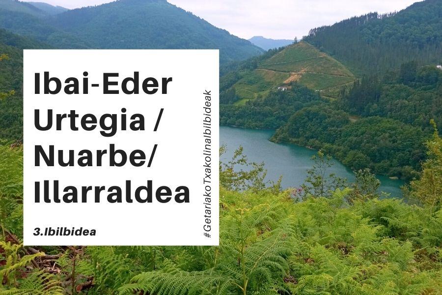 Ibai-Eder Urtegia. Nuarbe-Illarraldea (Ibilbide zirkularra)